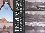 Mark Klett: Third Views, Second Sights. A Rephotographic Survey of the American West
