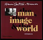Henri Cartier-Bresson: The Man, the Image, & the World