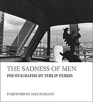 Philip Perkis: The Sadness of Men