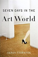 Sarah Thornton: Seven Days in the Art World