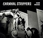 Susan Meiselas: Carnival Strippers