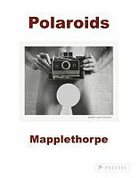 Robert Mapplethorpe: Mapplethorpe: Polaroids