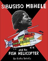 Sibusiso Mbhele: Sibusiso Mbhele and his Fish Helicopter