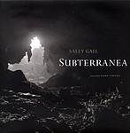 Sally Gall: Subterranea