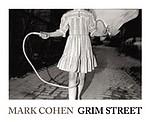 Mark Cohen: Grim Street
