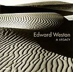 EDWARD WESTON: Edward Weston: A Legacy.