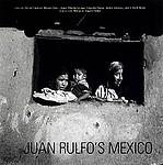Juan Rulfo: Juan Rulfo's Mexico
