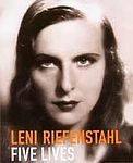 LENI RIEFENSTAHL: Five Lives.