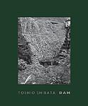 Toshio Shibata: Dam