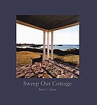 Peter Jones: Sweep Out Cottage