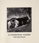 Ralph Eugene Meatyard: A Fourfold Vision