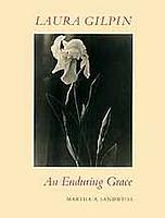 Laura Gilpin: <i>An Enduring Grace</i>