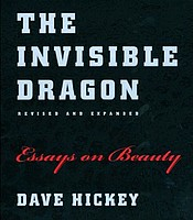 Dave Hickey: The Invisible Dragon