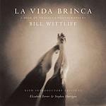 Bill Wittliff: La Vida Brinca