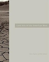 Chris And Bill Gilbert Taylor: Land Arts of the American West