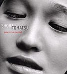 Shomei Tomatsu: Skin of the Nation