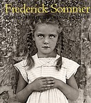 Frederick Sommer: The Art of Frederick Sommer
