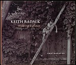 Keith Radack: Making a Place-Signed