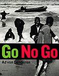 Ad Van Denderen: Go No Go