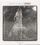 Keith Carter: Dogs. 2004 Calendar