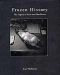 Antarctic Exploration: Frozen History - Signed book and Limited Edition