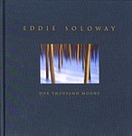 Eddie Soloway: One Thousand Moons