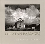 Robert A. Hansen: Yucatan Passages