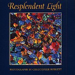 Christopher Burkett: Resplendent Light