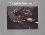 Thomas Joshua Cooper: Some Rivers, Some Trees, Some Rocks, Some Seas