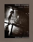Beverley Abramson: Bawdy Language