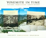 Mark Klett, Byron Wolfe and Rebecca Solnit: Yosemite in Time