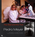 Pedro Meyer: The Real and the True