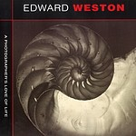 Edward Weston: Edward Weston: A Photographer's Love of Life