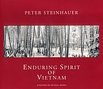 Peter Steinhauer: Enduring Spirit of Vietnam