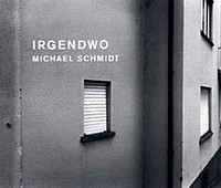 Michael Schmidt: Irgendwo