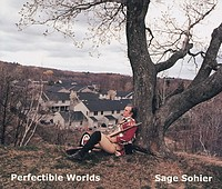 Sage Sohier: Perfectible Worlds