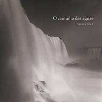 Valdir Cruz: <em>O Caminho Das Aguas</em>