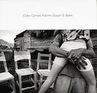 Susan S. Bank: Cuba: Campo Adentro