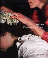 Anna Fox: Photographs 1983-2007