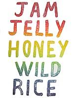 Coley Brown: Jam Jelly Honey Wild Rice