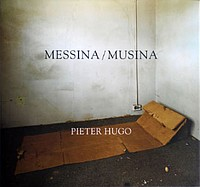 Pieter Hugo: Messina/Musina