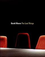 David Moore: The Last Things