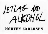 Morten Andersen: Jetlag and Alcohol