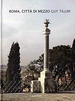 Guy Tillim: Roma, Citta Di Mezzo