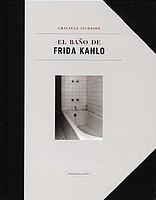 Graciela Iturbide: El Baño de Frida Kahlo