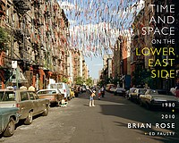 Brian Rose: <i>Time and Space on the Lower East Side</i>