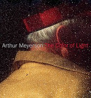Arthur Meyerson: <i>The Color of Light</i>