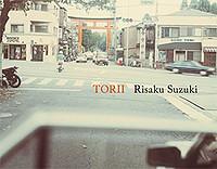 Risaku Suzuki: <i>Torii</i>