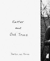 Bertien van Manen: <em>Easter and Oak Trees</em>