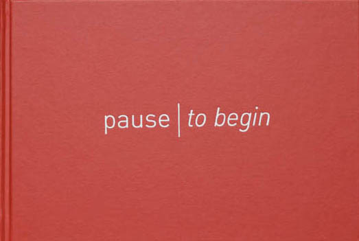 Pause, to Begin
